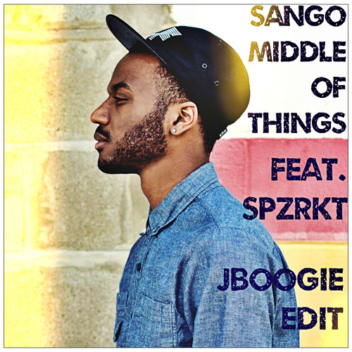 SANGO - Middle of Things feat. SPZRKT - JBoogie EDIT
