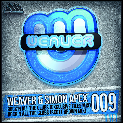 [WF009] Rock'n All The Clubs (Scott Brown Mix) - Weaver & Simon Apex