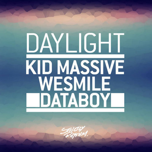 Kid Massive, WeSmile & Databoy - Daylight - Extended Mix [OUT NOW]