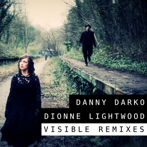 """Danny Darko & Dionne Lightwood - Visible (Thor """"Stab Dat Phunky"""" Mix)"""