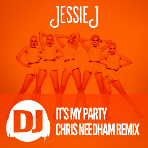 It's My Party (DJ Chris Needham Club Mix)