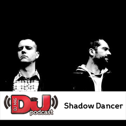 DJ Weekly Podcast: Shadow Dancer