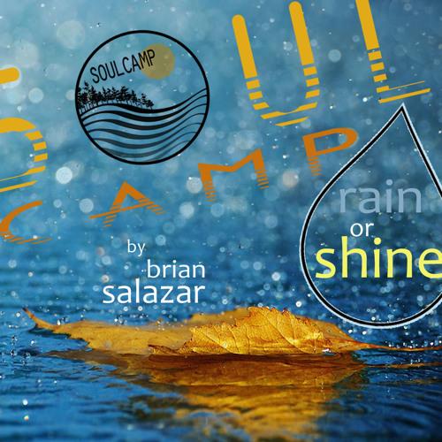 "BRIAN SALAZAR - ""Rain or Shine"" a Live Soul Camp 14 Set"