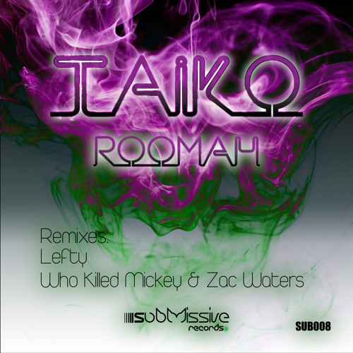 ROOMAH - Taiko (Who Killed Mickey & Zac Waters Remix)