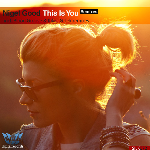 This Is You (G-Tek Remix) by Nigel Good ft. Sarah Clark