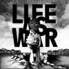 Life As War - Even The Score (To Tell You This 10