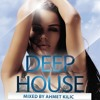DEEP HOUSE SET 1 (AhmetKILIC)