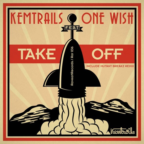 Kemtrails -take Off Feat One Wish (MUTANTBREAKZ REMIX) OUT NOW BEATPORT!
