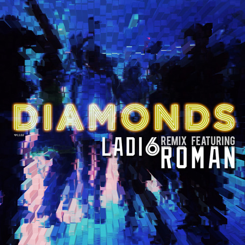Diamonds REMIX - Ladi6 ft. Roman