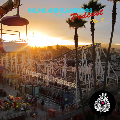 Palms & Flamingos Podcast #5 by Hugs & Kisses