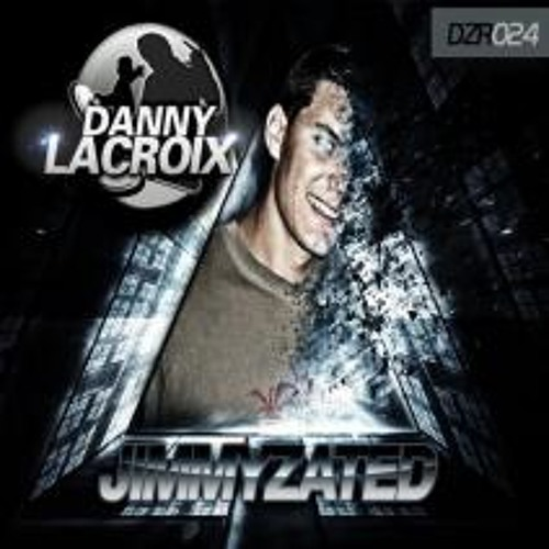 [DZR024] Danny Lacroix - Jimmyzated (Original Mix) OUT NOW @ Beatport