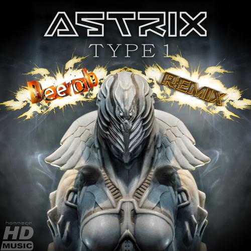 Astrix - Type 1 (Deerob Remix) [Free Download]