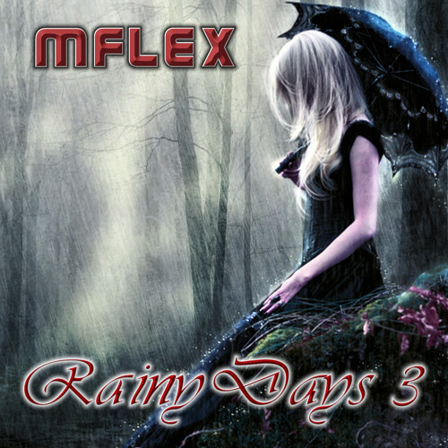 Mflex feat. Infinity - Rainy Days 3