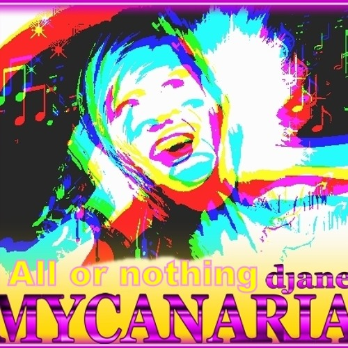 DJane My Canaria - All Or Nothing (unmastered cut)  OUT NOW !!!
