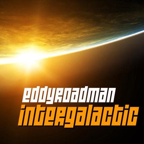 EDDY ROADMAN - Intergalactic (FREE DOWNLOAD)