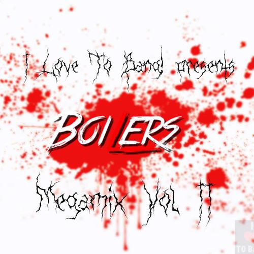 Boilers Love To Bang! (Megamix Vol. 2) - ILTB!#8