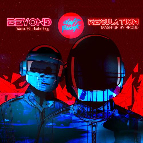 RRodd -Beyond Regulation (Daft Punk vs Warren G Ft. Nate Dogg vs Michael McDonald)