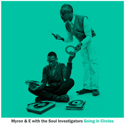 Myron & E - Going In Circles