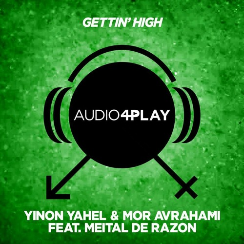 Yinon Yahel & Mor Avrahami - Gettin' High - Full Vocal Mix OUT NOW Audio4play Records (NYC)!!!!