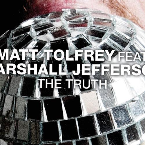 Matt Tolfrey feat Marshall Jefferson – The Truth (Jon Charnis Remix)