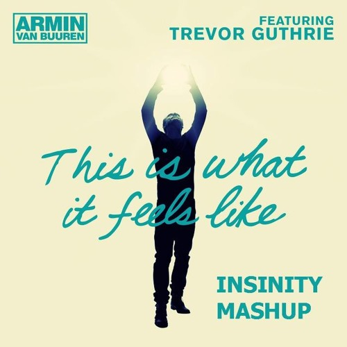 This is What it feels like (Insinity Mashup)