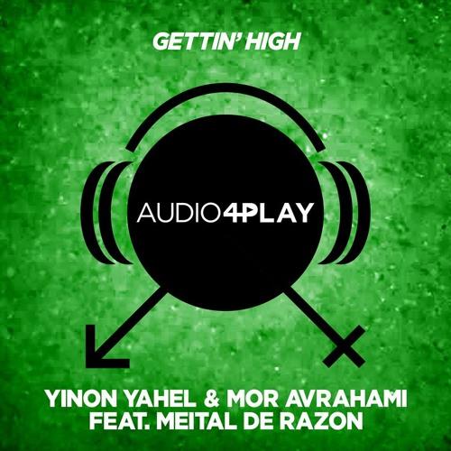 """Gettin' High""  by Yinon Yahel & Mor Avrahami ft. Meital De Razon (Vocal Mix Preview)"