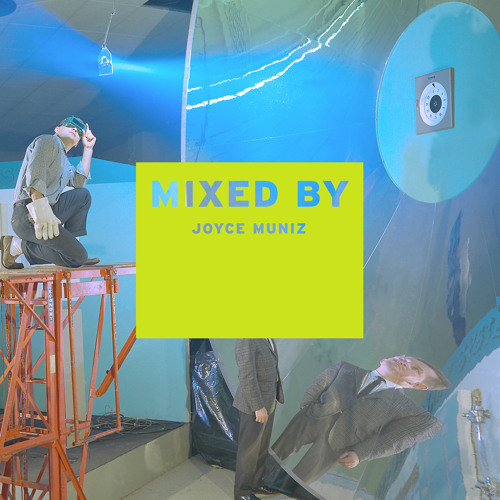 MIXED BY Joyce Muniz