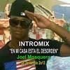 Intromix Con Bass  En Mi Casa Esta El Desorden Joel Moequera By Dj Javiermix