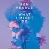Ben Pearce - What I Might Do (Kolombo Remix)