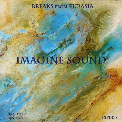 Imagine Sound - Breaks from Eurasia (Podcast 003)