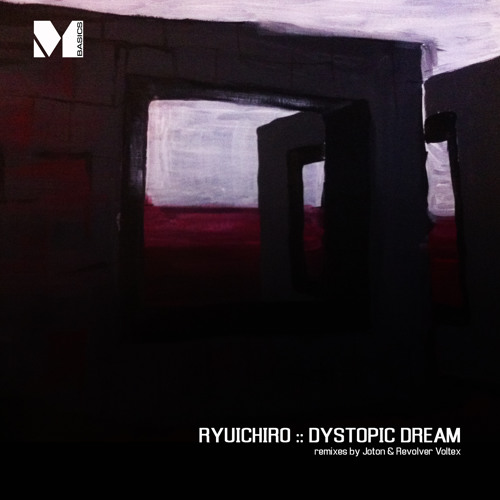 Mono Basics 006 - Ryuichiro - Dystopic Dream (Joton Remix)