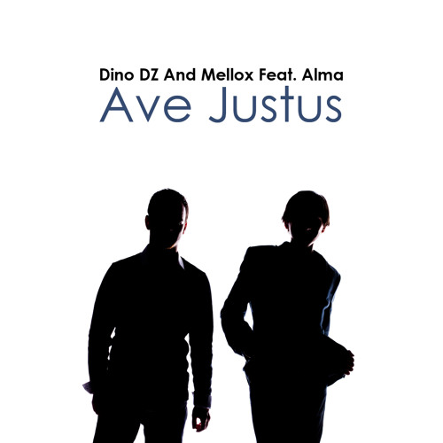 Dino DZ And Mellox Feat. Alma - Ave Justus