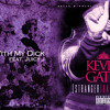 Kevin Gates - Thinking With My Dick (Chopped & Screwed)