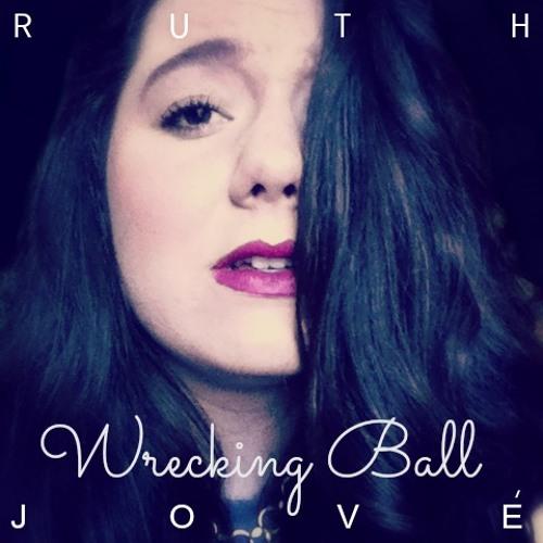 WRECKING BALL By Miley Cyrus (Ruth Jovè)