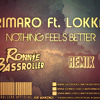 Download RIMARO Ft LOKKA - NOTHING FEELS BETTER (RONNIE BASSROLLER REMIX) .MP3 Mp3