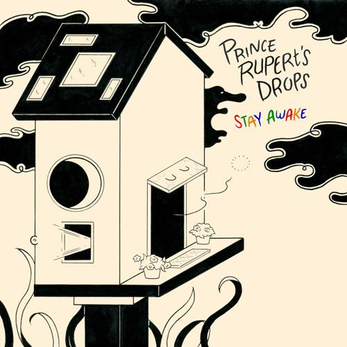 Prince Rupert's Drops-Stay Awake