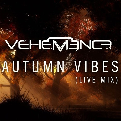 DJ Vehemence's Autumn Vibes (Live Mix) :: FreeDL
