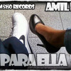 Para Ella - AMIL MC ( dsc 5150 song 2013 exclusive)
