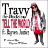 Travy The #Rocksta - Tell the World (feat. Rayven Justice)