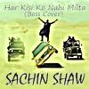 Har Kisi Ko (Boss Cover) - Sachin Shaw