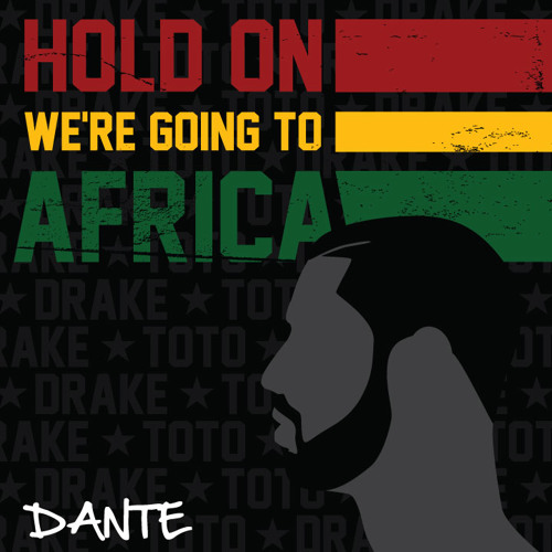 Hold On We're Going To Africa