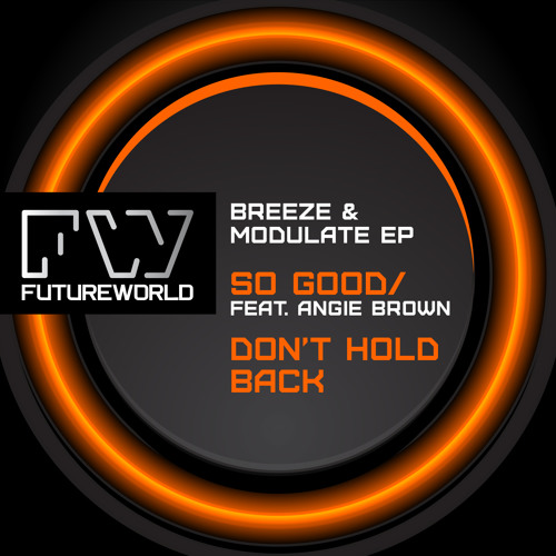 BREEZE & MODULATE EP - So Good Ft Angie Brown / Don't Hold Back - OUT NOW ! @ Beatport