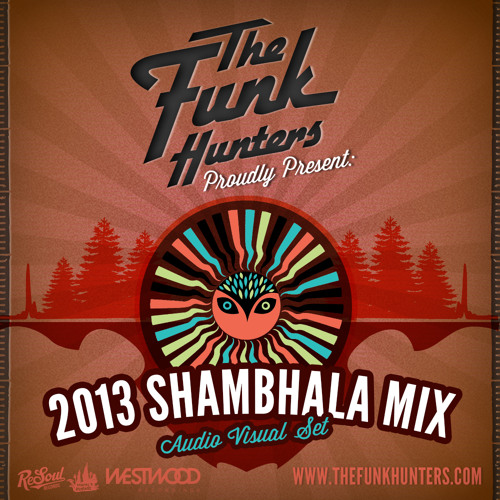 The Funk Hunters - 2013 SHAMBHALA A/V MIX