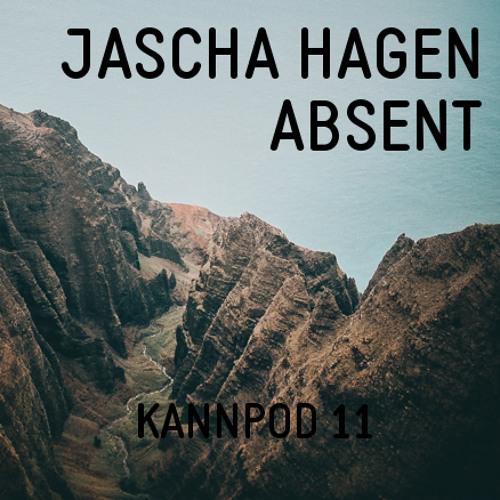 KANNPOD11 - JASCHA HAGEN - ABSENT