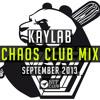 Kaylab // Chaos Club Mix // September 2013