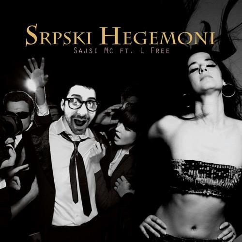 Sajsi Mc ft. L Free - Srpski Hegemoni (EP)