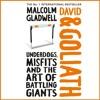 David & Goliath  by Malcolm Gladwell