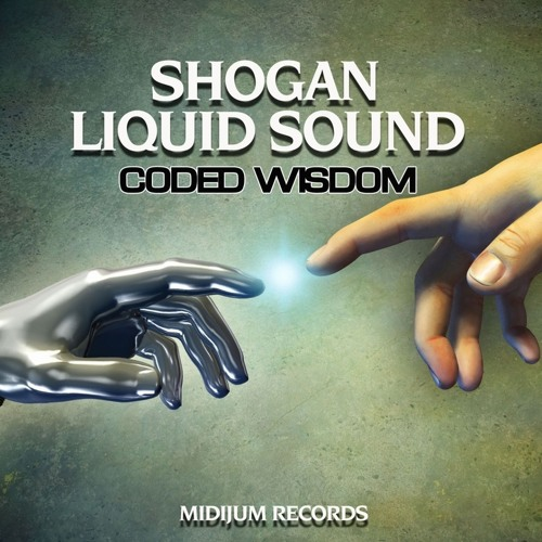 "Shogan & Liquid Sound ""Coded Wisdom"" Ep (Preview)Midijum Records"