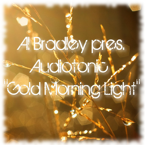Al Bradley/Audiotonic 'Gold Morning Light' :FREE DOWNLOAD: Follow us @ sc.com/deadbeatdiscoleeds