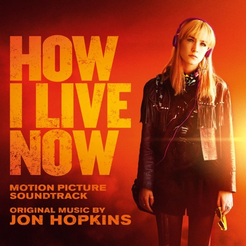 Jon Hopkins - How I Live Now (excerpts)